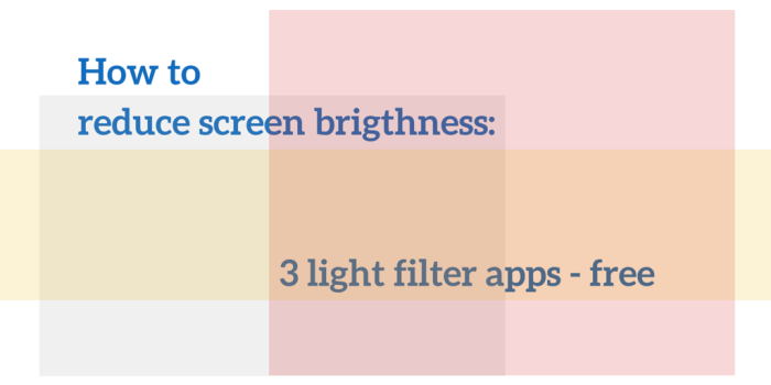 How to reduce screen brigthness_3 light filter apps