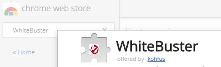 WhiteBuster extension for Google Chrome