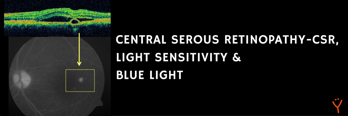 central-serous-retinopathy-csr-choroidopathy-csd-blue-light-sensitivity